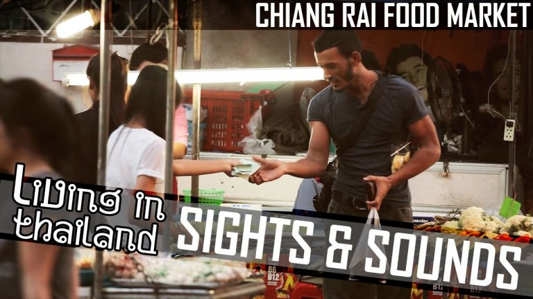 CHIANG RAI Evening Food Market – EXPAT LIVING IN THAILAND (ADITL Sights & Sounds EP2)